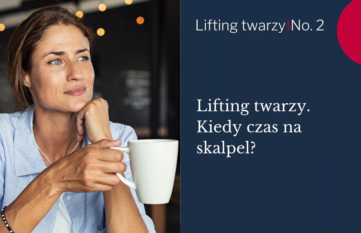 kiedy czas na lifting